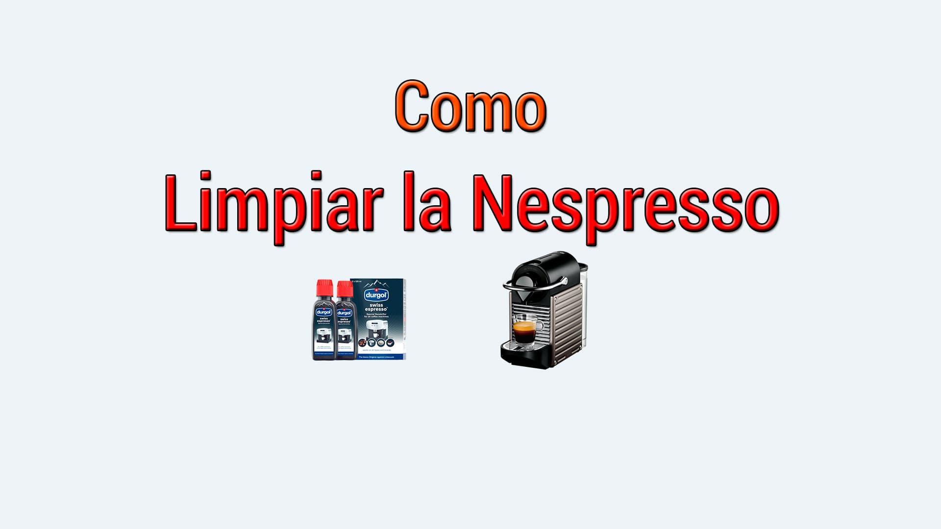 Como limpiar la Cafetera Nespressooo